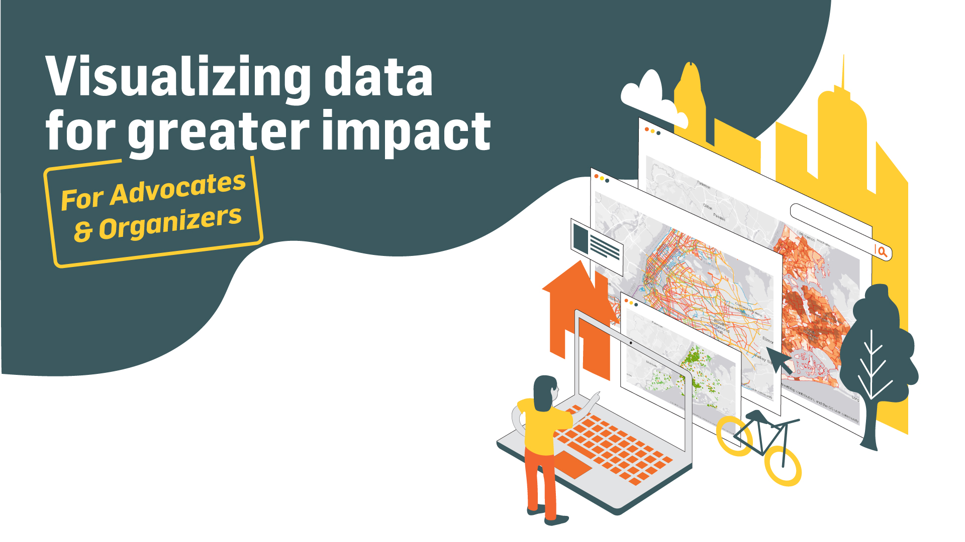 Visualizing Data for Greater Impact: For Advocates & Organizers
