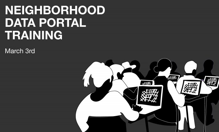 Neighborhood Data Portal Training March 3rd